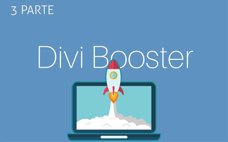 Divi Booster: amplifica la potencia de Divi (Parte 3)