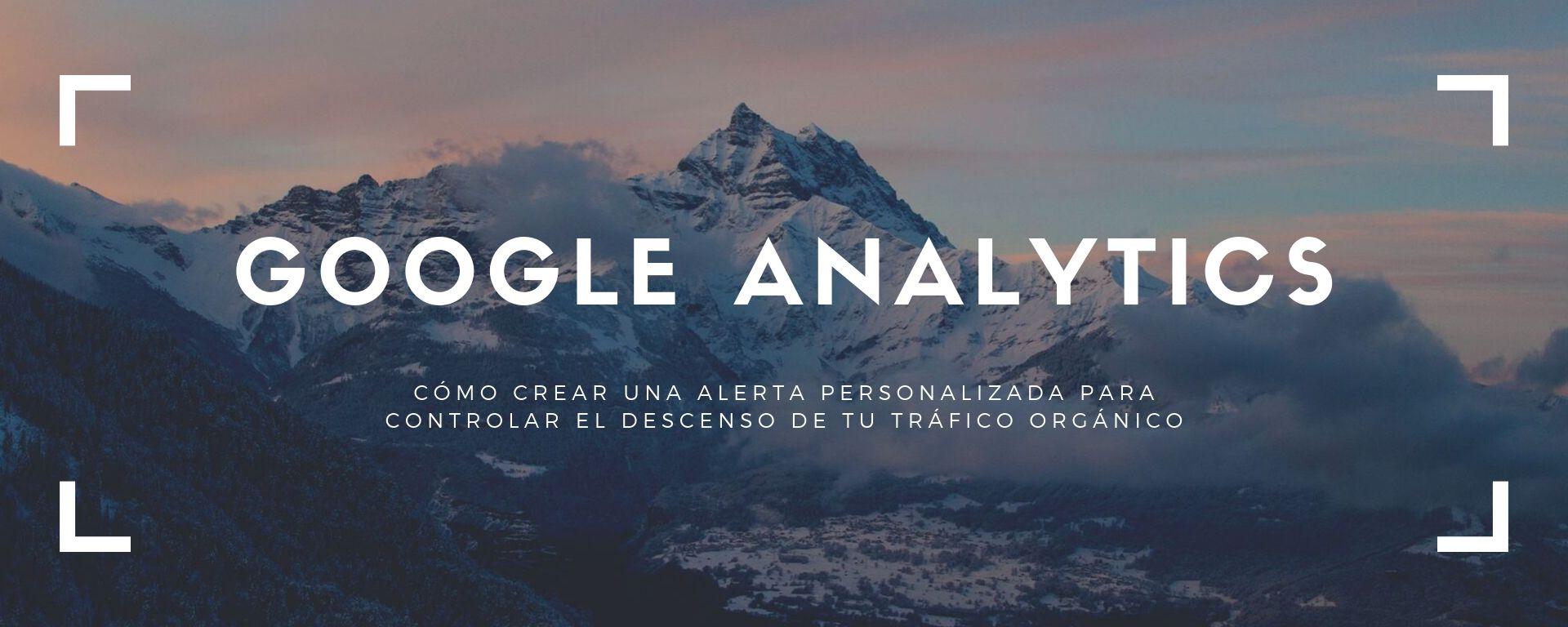 Alertas Google Analytics descenso tráfico orgánico