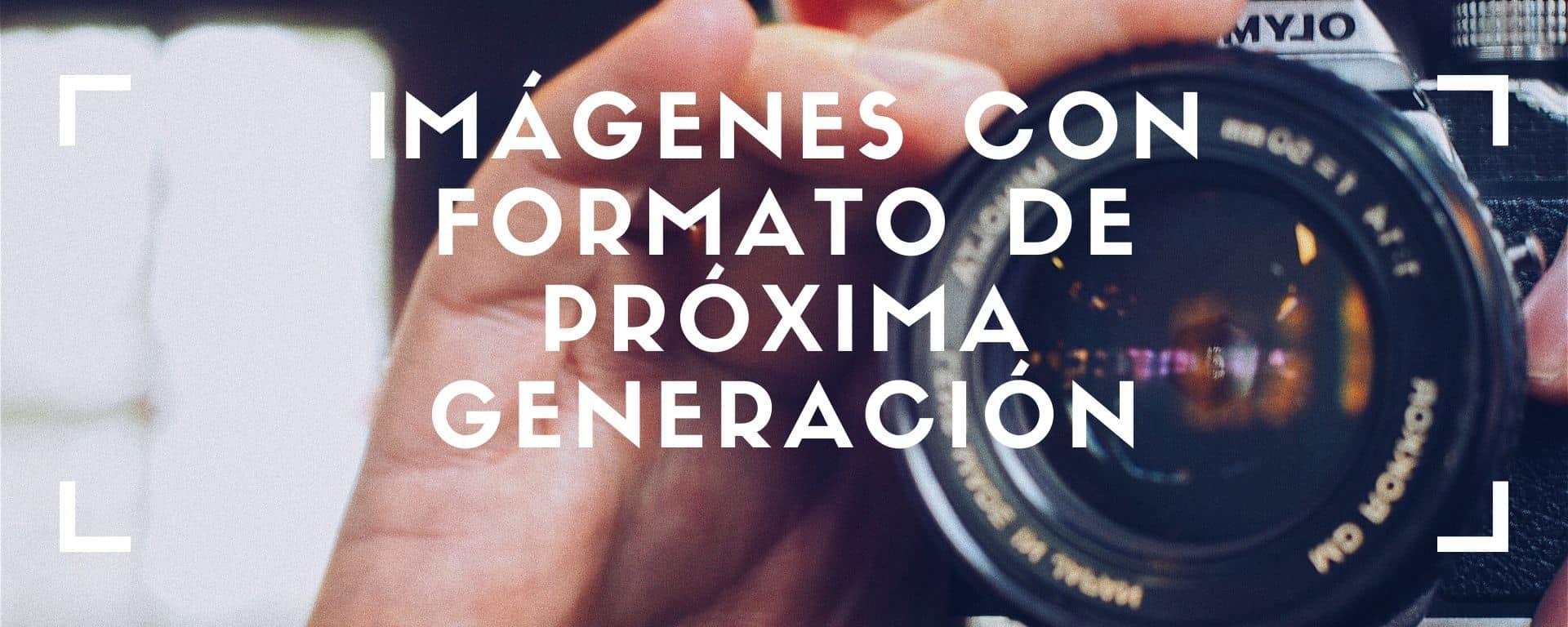 Formato de imágenes de próxima generación