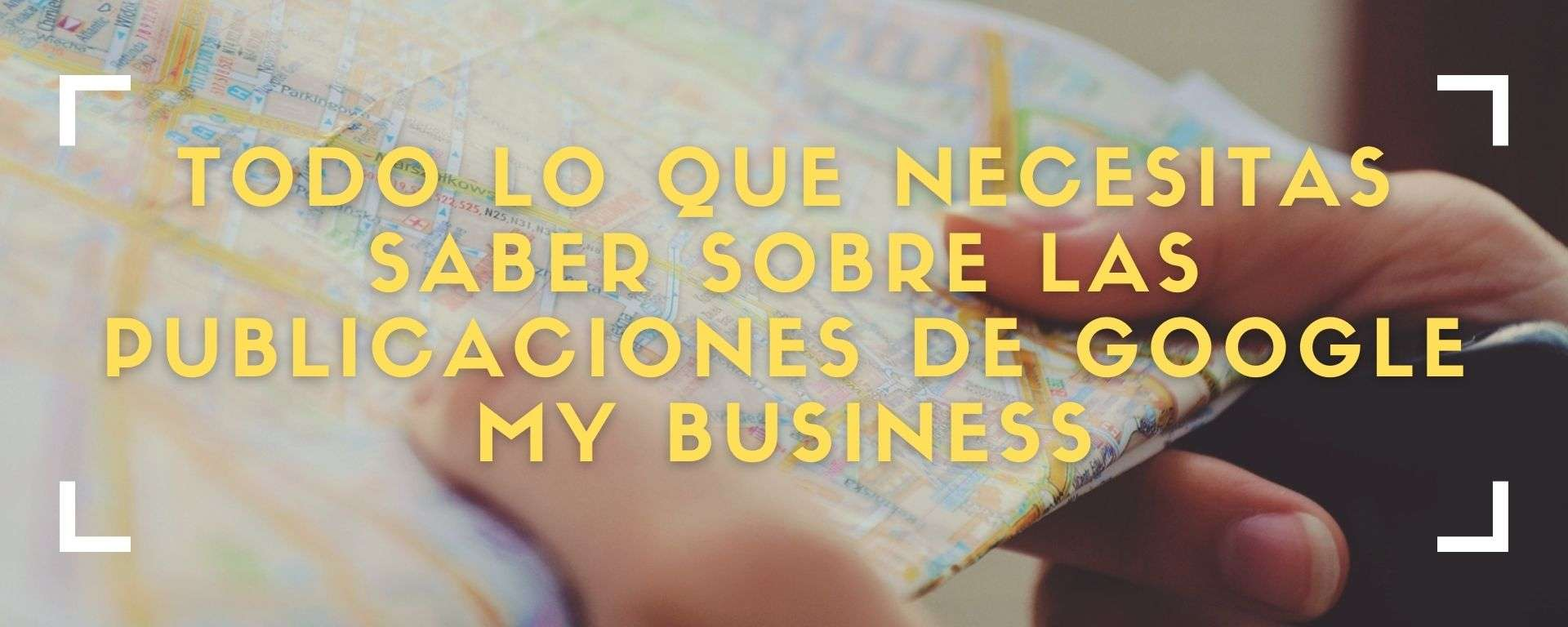 guía sobre publicaciones google my business